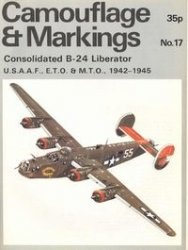 Книга Camouflage & Markings Number 17: Consolidated B-24 Liberator U.S.A.A.F., E.T.O. & M.T.O., 1942-1945