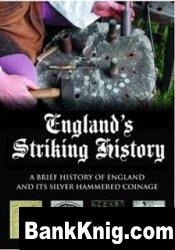 Книга England's Striking History. A Brief History of England and Its Silver Hammered Coinage