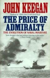 Книга The Price of Admiralty: The Evolution of Naval Warfare