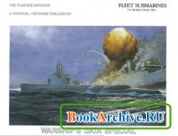 Книга Fleet Submarines of World War Two (The Floating Drydock Warship's Data Special)