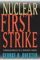 Nuclear First Strike - Consequences of a Broken Taboo
