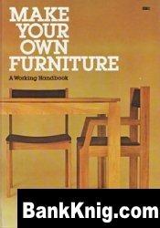 Make Your Own Furniture. A Working Handbook