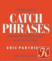 Книга A Dictionary of Catch Phrases