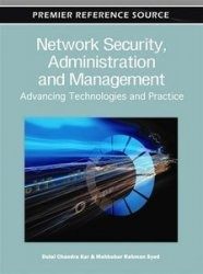 Книга Network Security, Administration and Management: Advancing Technologies and Practice