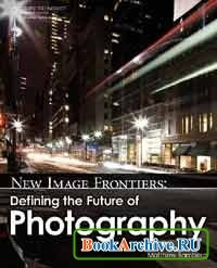 New Image Frontiers: Defining the Future of Photography.