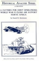Книга A Pattern for Joint Operations: World War II Close Air Support, North Africa