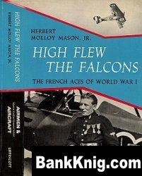 Книга High Flew the Falcons: The French Aces of World War I