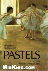 Western European pastels from Soviet museums