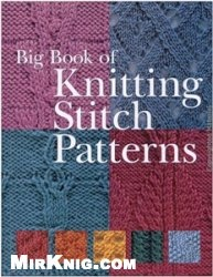 Книга Big Book Of Knitting Stitch Pattern