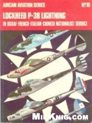 Книга Aircam Aviation Series No. 10: Lockheed P-38 Lightning in USAAF, French, Italian, Chinese Nationalist Service