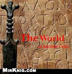 Книга The World of Ancient Celts