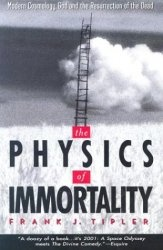 Книга The Physics of Immortality: Modern Cosmology, God and the Resurrection of the Dead