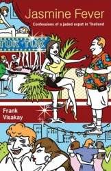 Книга Jasmine Fever: Confessions of a jaded expat in Thailand