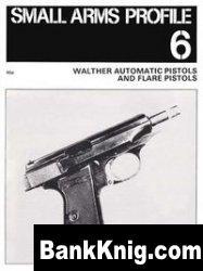 Книга Walther Automatic Pistols and Flare Pistols (Small Arms Profile 6) pdf в rar 2,75Мб