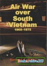 Журнал Air War over South Vietnam 1968–1975.
