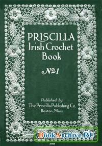 The Priscilla Irish Crochet book № 1.