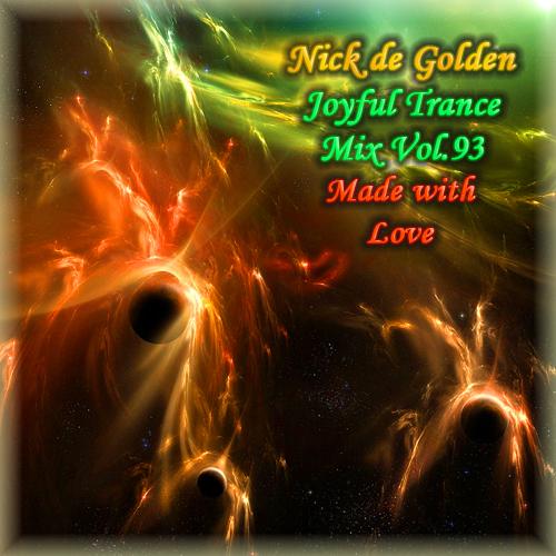 Nick de Golden – Joyful Trance Mix Vol.93 (Made with Love)