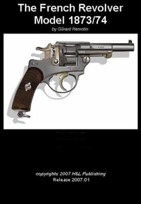 Книга The French Revolver Model 1873-74