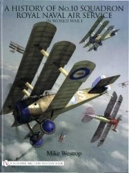 Книга The History of No.10 Squadron Royal Naval Air Service in World War I
