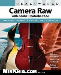 Книга Real World Camera Raw with Adobe Photoshop CS5