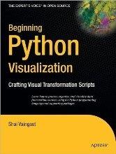 Книга Beginning Python Visualization Crafting Visual Transformation Scripts