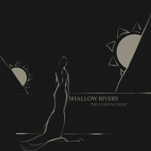 Shallow Rivers – The Leaden Ghost (EP) (2015)