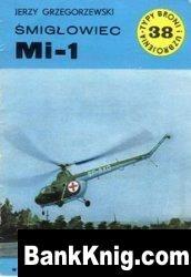 Книга Smiglowiec Mi-1 [Typy Broni i Uzbrojenia 038] pdf в rar  3,36Мб