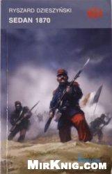 Книга Sedan 1870 (Historyczne Bitwy 174)