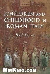 Книга Children and Childhood in Roman Italy