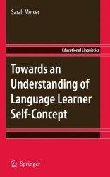 Книга Towards an Understanding of Language Learner Self-Concept (Educational Linguistics)