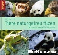 Книга Животные из войлока / Tiere naturgetreu filzen