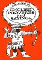 Сборник английских пословиц и поговорок. English Proverbs and Saying