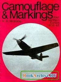 Книга Camouflage & Markings Number 2: N.A. Mustang. RAF Northern Europe 1936 - 45.