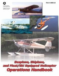 Книга Seaplane, Skiplane, and Float Ski Equipped Helicopter Operations Handbook
