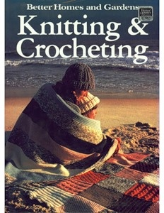 Журнал Better Homes and Gardens Knitting and Crocheting