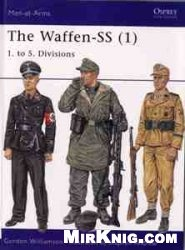 The Waffen SS (1): 1. to 5. Divisions [Osprey Men-at-Arms 401]
