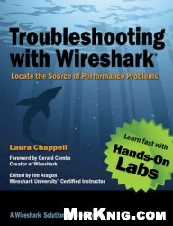 Книга Troubleshooting with Wireshark: Locate the Source of Performance Problems