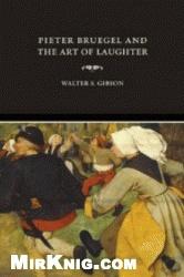 Книга Bruegel and the Art of Laughter (Ahmanson-Murphy Fine Arts Books)