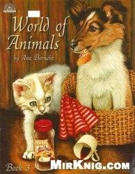 Книга A World Of Animals Vol. 3