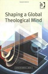 Книга Shaping a Global Theological Mind