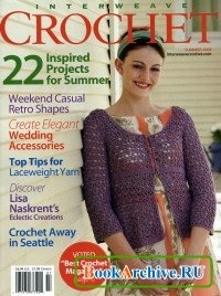 Журнал Interweave Crochet  Summer 2009