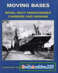 Moving Bases: Royal Navy Maintenance Carriers and MONABs.