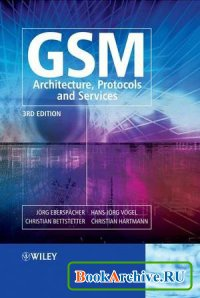 GSM - Architecture, Protocols and Services