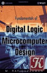 Книга Fundamentals of Digital Logic and Microcomputer Design, 5th Edition