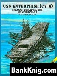Книга USS Enterprise (CV-6): The Most Decorated Ship of World War II - A Pictorial History