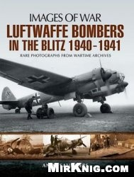Книга Luftwaffe Bombers in the Blitz 1940-1941 (Images of War)