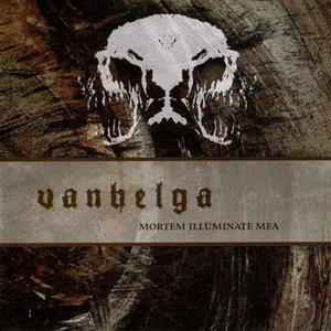 Vanhelga > Mortem Illuminate Mea (2010)