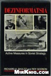 Книга Dezinformatsia: Active Measures in Soviet Strategy