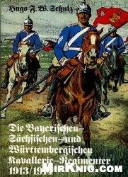 Книга Die Bayerischen- Sachsischen- und Wurtembergischen Kavallerie-Regimenter 1913-1914