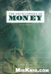 Книга The Encyclopedia of Money